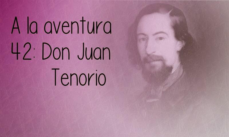 42: Don Juan Tenorio