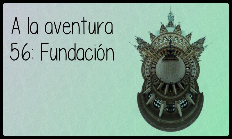 56: Fundación