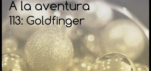 113: Goldfinger