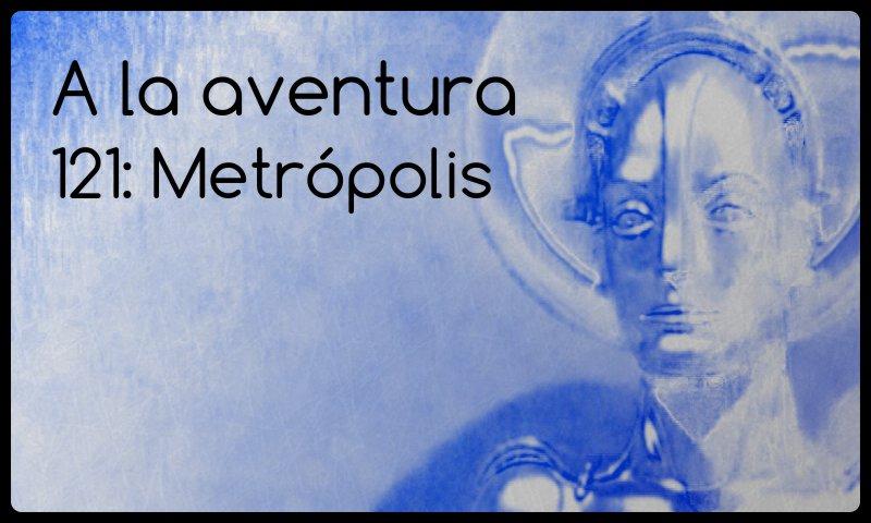121: Metrópolis