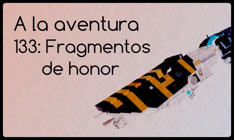 133: Fragmentos de honor