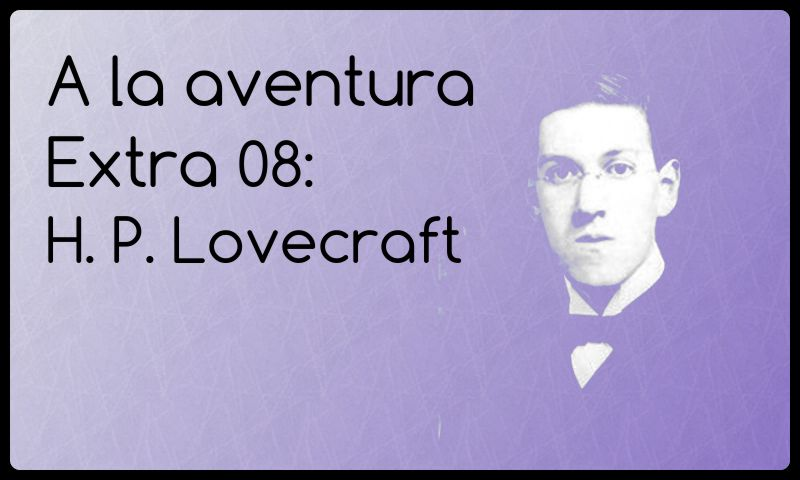 Extra 08: H. P. Lovecraft