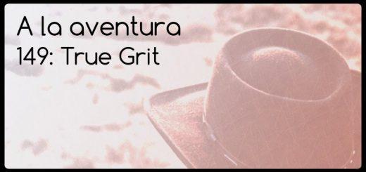 149: True Grit