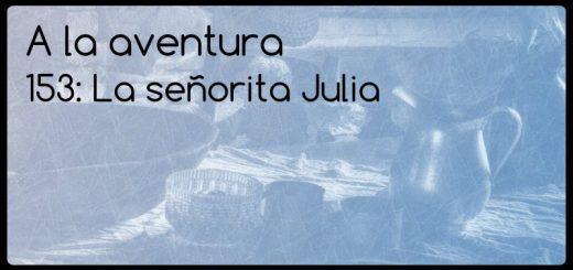 153: La señorita Julia