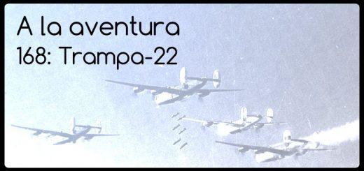 168: Trampa-22