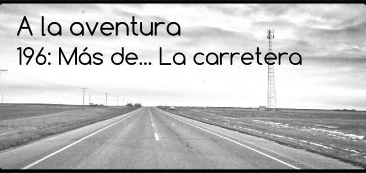 196: Más de... La carretera