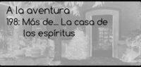 198: Más de... La casa de los espíritus